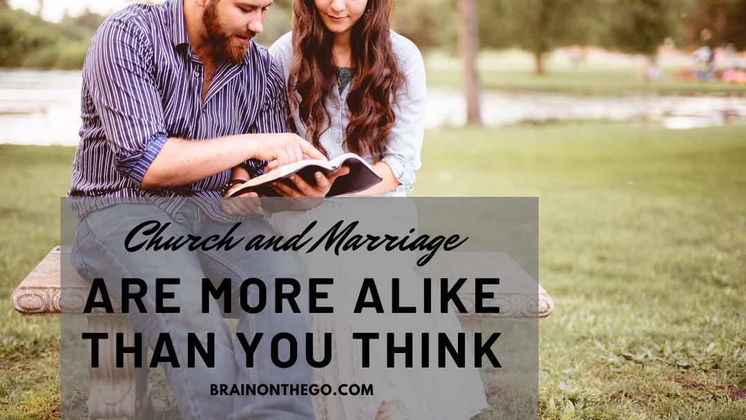 Church and Marriage are more alike than you think.